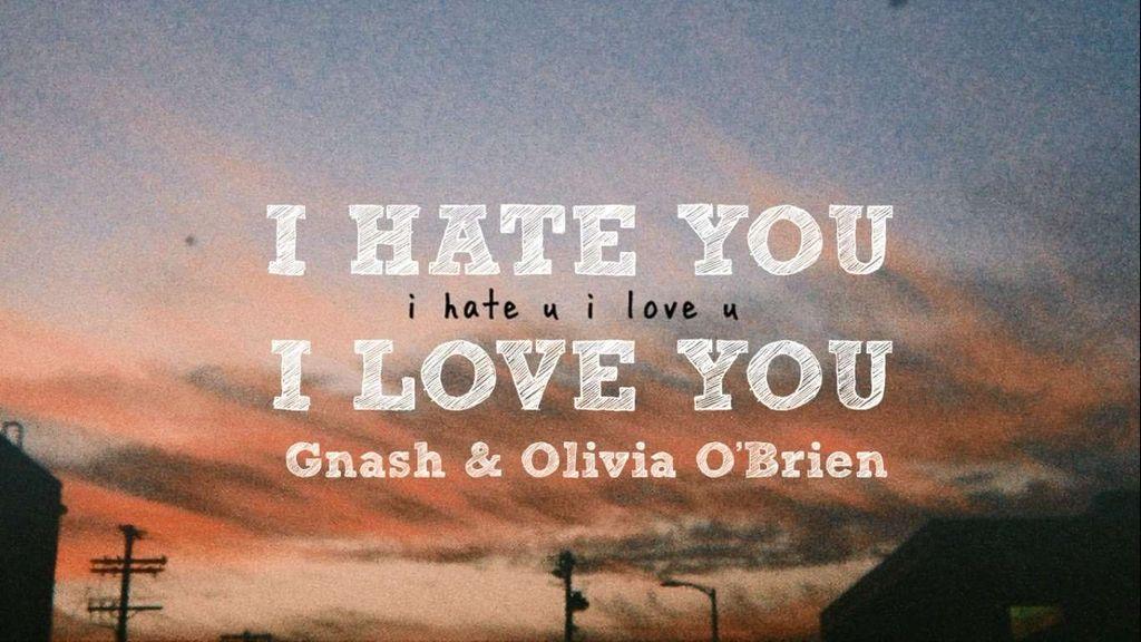 GNASH FT OLIVIA I HATE YOU I LOVE РИНГТОН СКАЧАТЬ БЕСПЛАТНО